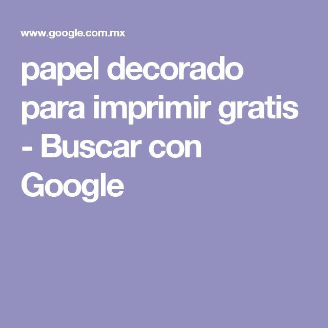 papel decorado para imprimir gratis - Buscar con Google