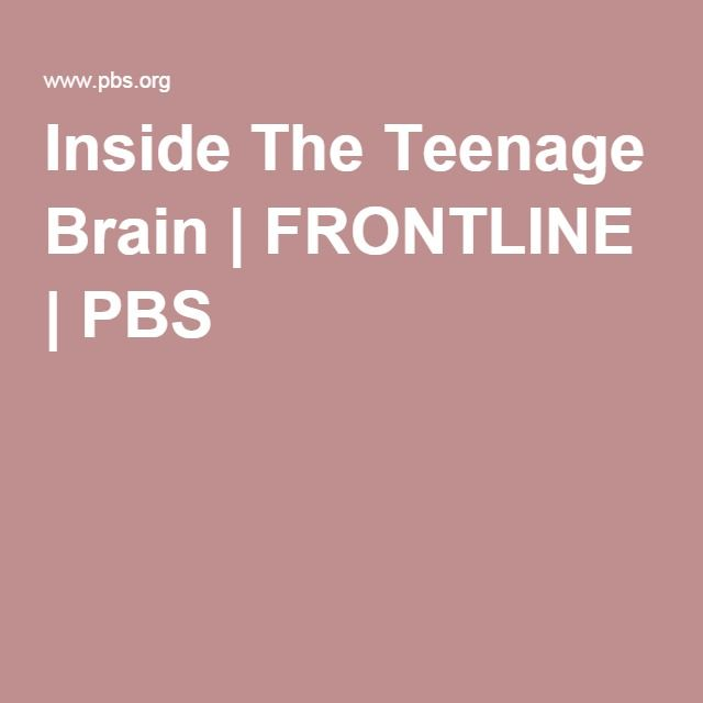 inside the teenage brain Describes eight key research findings on adolescent brain development, eight   we've learned so far about the radical changes going on inside the teen brain.