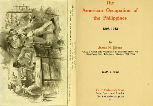 The American Occupation of the Philippines by James H. Blount. He was a leading figure of Anti-Imperialism who wrote a groundbreaking book in 1913 to expose the injustice of America's policy toward the Philippines. Blount recounts how the Philippines was deceived by the U.S.–from the time American Ambassador Spencer Pratt made a false promise regarding Philippine independence to how Admiral George Dewey came to mislead Aguinaldo that independence would indeed be forthcoming.