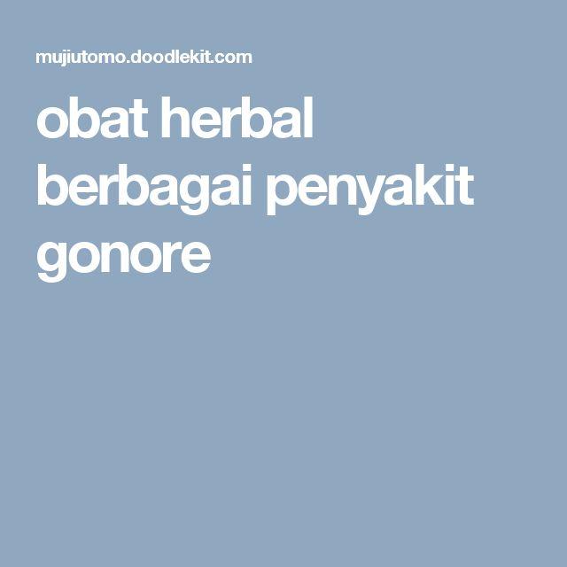 obat herbal berbagai penyakit gonore