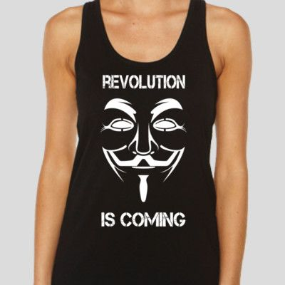 Revolution is Coming - Available in many styles and colours. See it at http://bit.ly/1CTdlAd  #anon #anonymous #occupy #t-shirt #singlet #hoodie #freedom