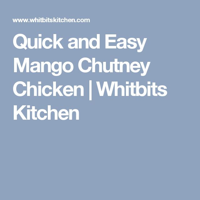 Quick and Easy Mango Chutney Chicken | Whitbits Kitchen