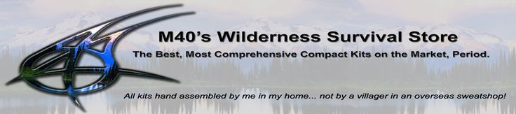 M40 Wilderness Survival Store This is a Great store for Preppers.