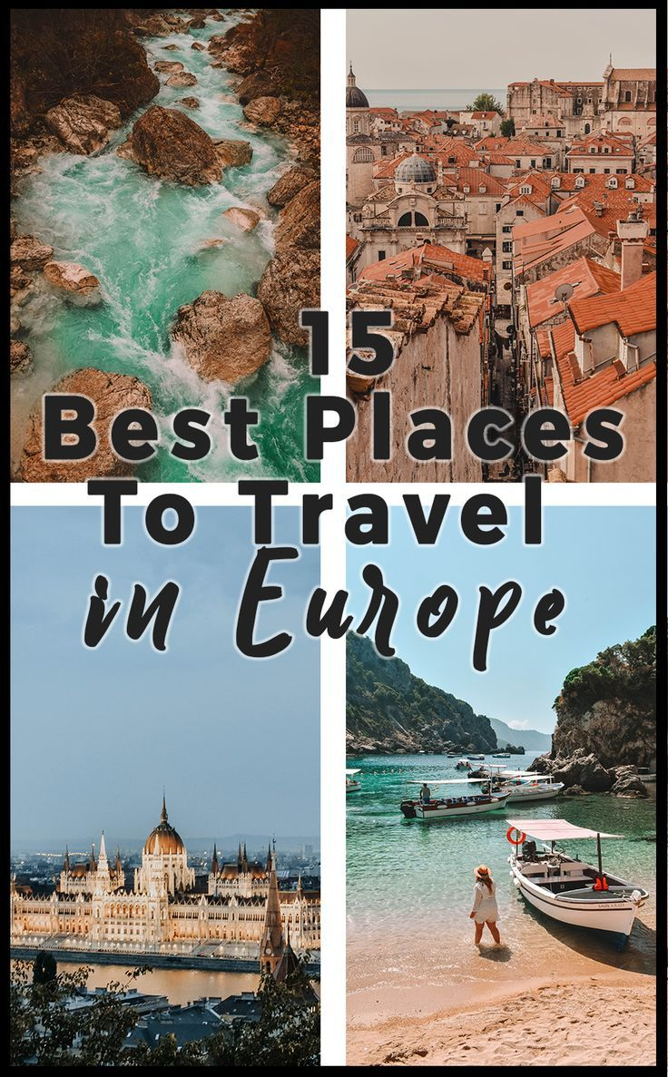Best Destinations To Travel In Europe 2019 Best Places To Travel Places To Travel Europe Travel