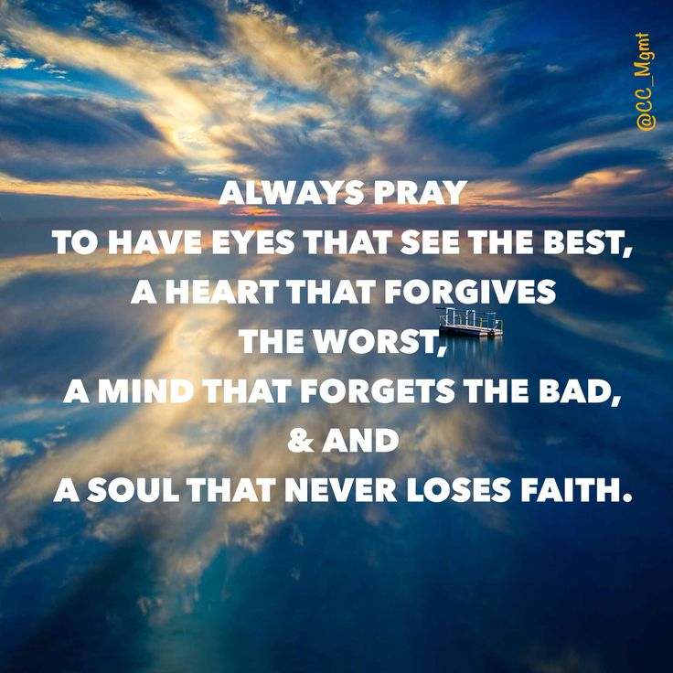 Always Pray To Have Eyes That See The Best, A Heart That