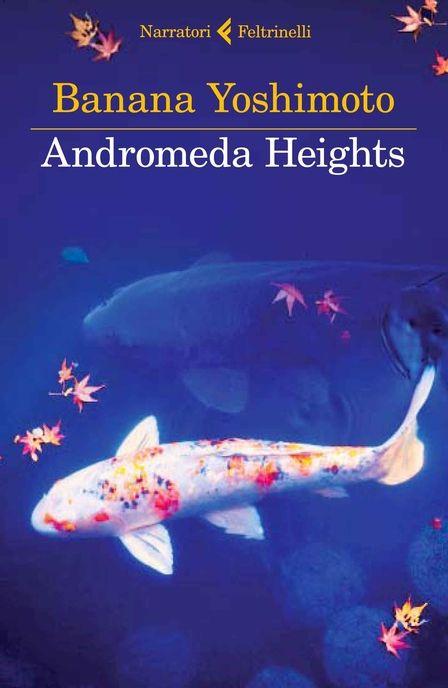 Andromeda Heights, Banana Yoshimoto