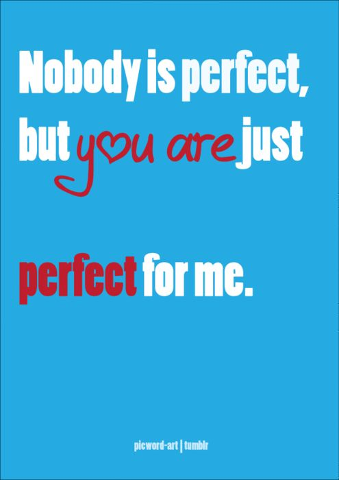 Just For Fun Drawings Education: Nobody Is Perfect, But You Are Just Perfect For Me. #quote