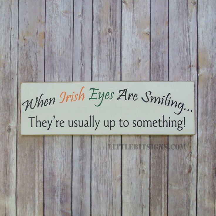 When Irish Eyes Are Smiling...They're usually up to something!, St. Patrick's day Sign, SKU-501