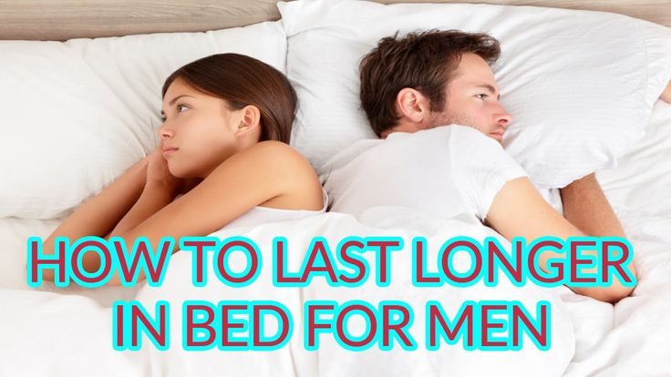 How To Last Longer In Bed For Men | Natural Ways To Last Longer In Bed -...
