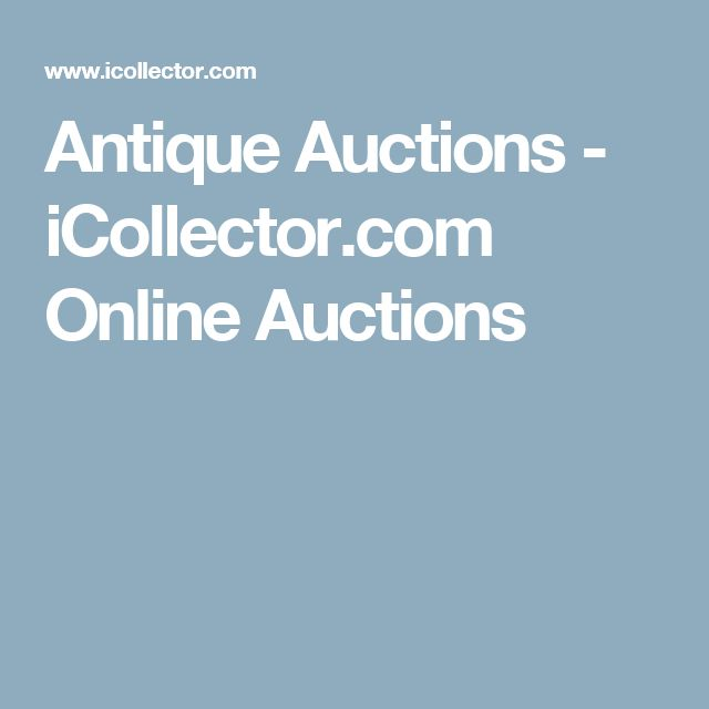 Antique Auctions - iCollector.com Online Auctions http://www.icollector.com/Antique-Auctions_aca20081