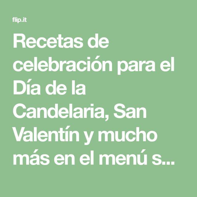 Recetas de celebración para el Día de la Candelaria, San Valentín y mucho más en el menú semanal del 26 de enero al 1 de febrero