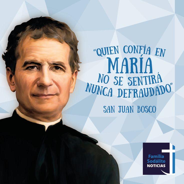 Quien confía en María no se sentirá nunca defraudad - San Juan Bosco