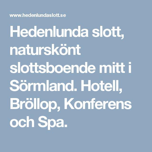 Hedenlunda slott, naturskönt slottsboende mitt i Sörmland. Hotell, Bröllop, Konferens och Spa.