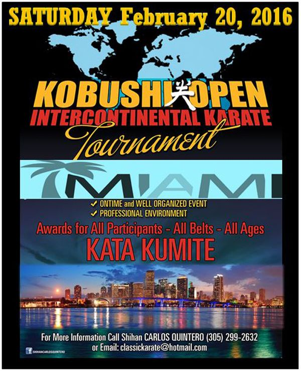 To all instructors, coaches and athletes, In behalf of Kobushi Dojo's of Miami, I am inviting you to participate to the 2016 Kobushi Open Intercontinental Karate Tournament on February 20th. Like i...