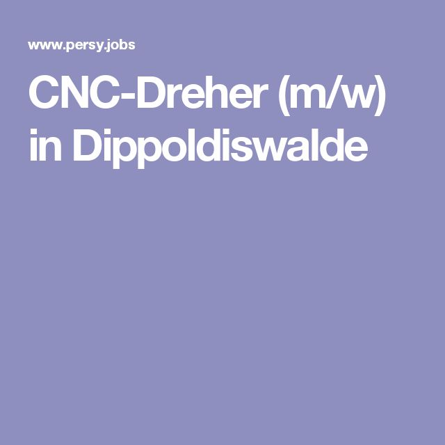 CNC-Dreher (m/w) in Dippoldiswalde
