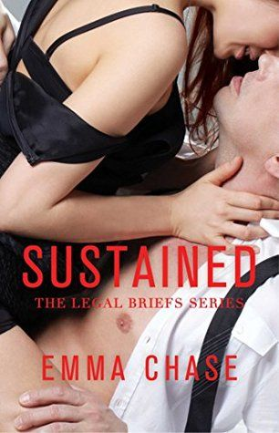 Book 2 in Emma Chase's The Legal Briefs Series – SUSTAINED is pretty much a home run for me.