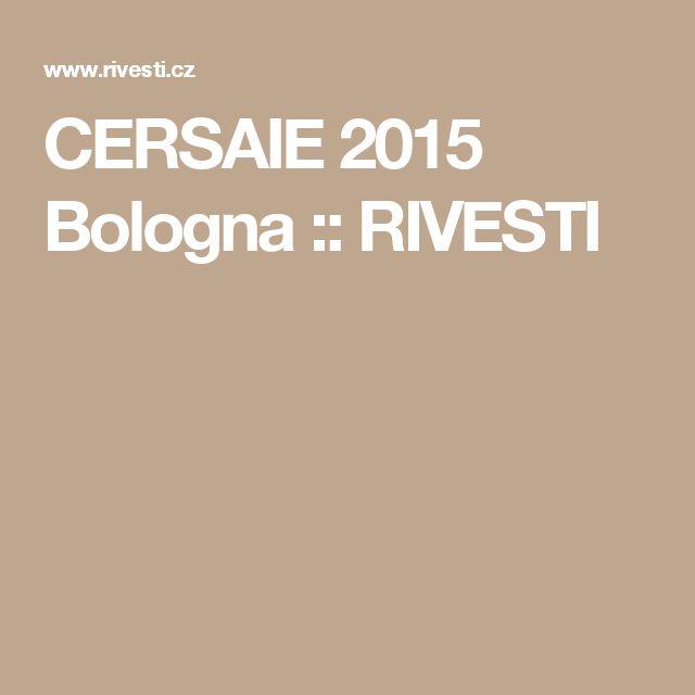 CERSAIE 2015 Bologna :: RIVESTI