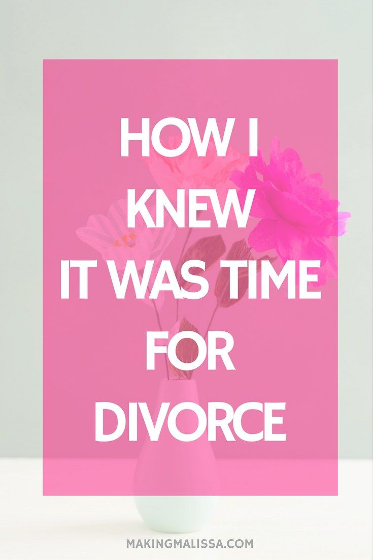 How I Knew I Needed To Get A Divorce- It took me 4 years to get the courage to break the news to my husband that I wanted a divorce. Here's why I did it.