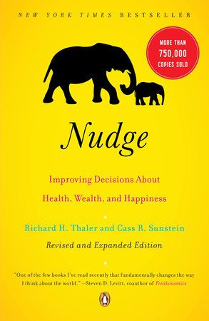 Nudge by Richard H. Thaler and Cass R. Sunstein