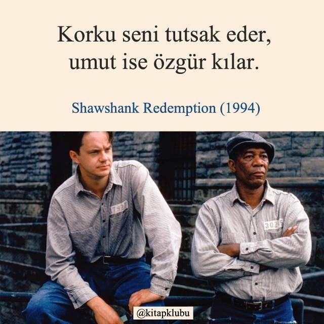 Korku seni tutsak eder,  Umut ise özgür kılar.   - Shawshank Redemption (1984)  #sözler #anlamlısözler #güzelsözler #manalısözler #özlüsözler #alıntı #alıntılar #alıntıdır #alıntısözler #film #filmsözleri #filmalıntıları