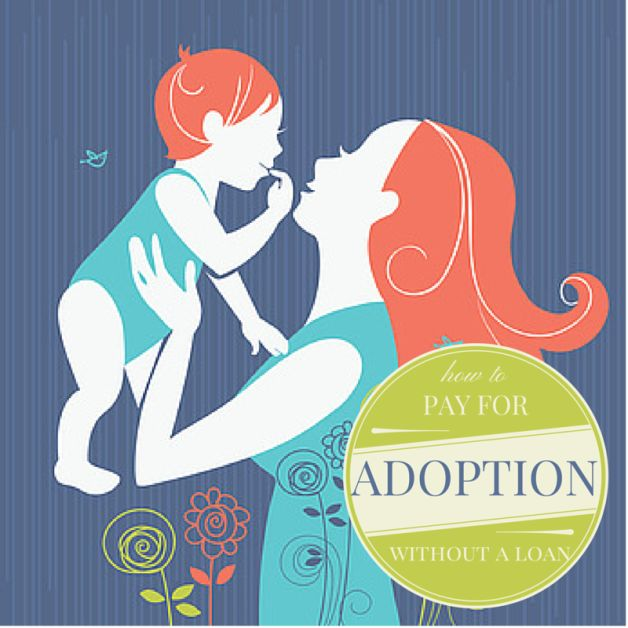 How to Pay For Adoption Without Taking Out a Loan