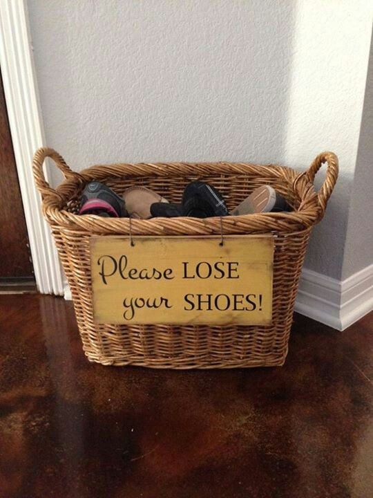 """""""Please lose your shoes"""" basket - We definitely need this at the front door! (Black & burgundy)  MUST DO!!!!  I'm so tired of everyone tracking in their ______."""