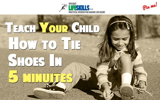 How to Teach A 6-Year-Old to Tie Shoes in 5 Minutes. I have never seen this method before but it is AWESOME and much easier than any other 15 step method!!