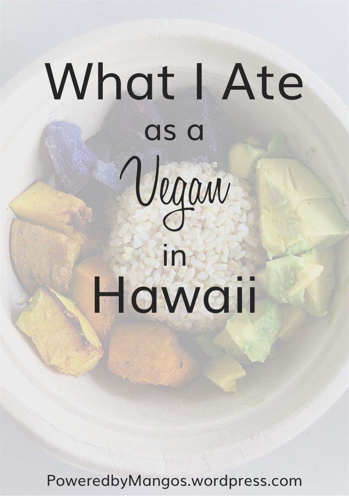 What I Ate as a Vegan in Hawaii