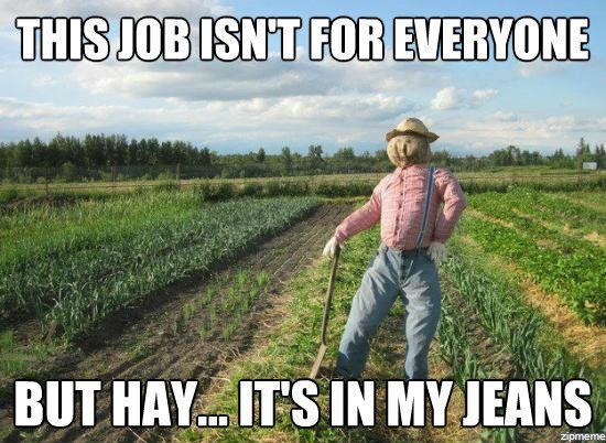 this job isn't for everyone, but hay... it's in my jeans