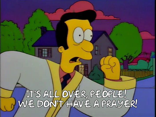 The Simpsons - Quote - We dont have a prayer!