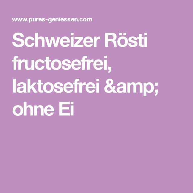 Schweizer Rösti fructosefrei, laktosefrei & ohne Ei