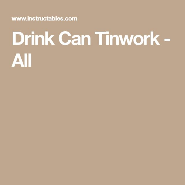 Drink Can Tinwork - All