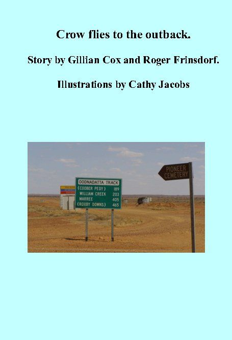 Crow flies to the outback | Book Preview | Blurb Books Australia