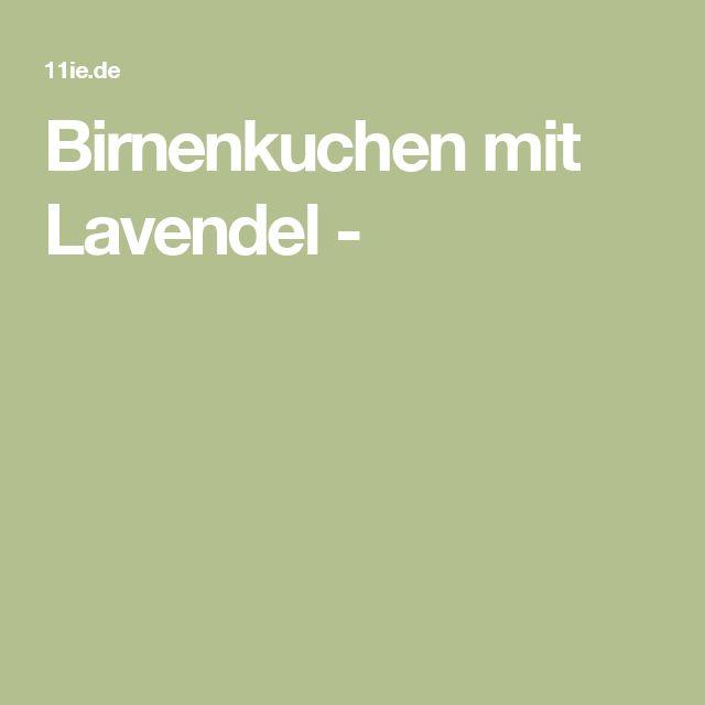 Birnenkuchen mit Lavendel -