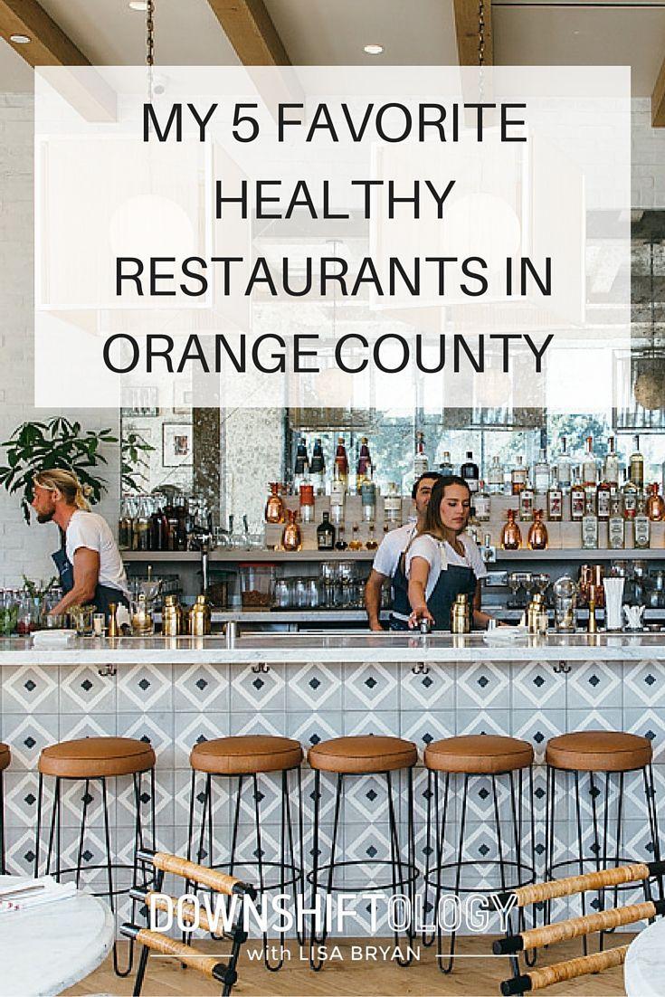 My 5 Favorite Healthy Restaurants In Orange County