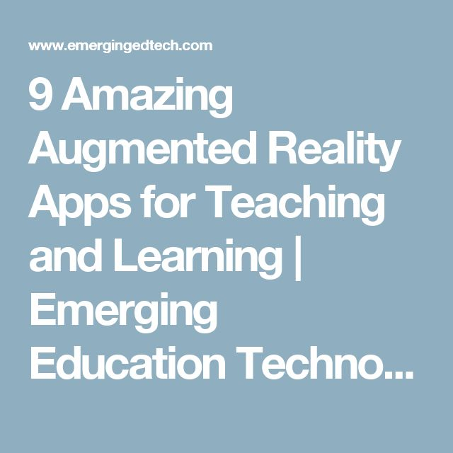 9 Amazing Augmented Reality Apps for Teaching and Learning | Emerging Education Technologies
