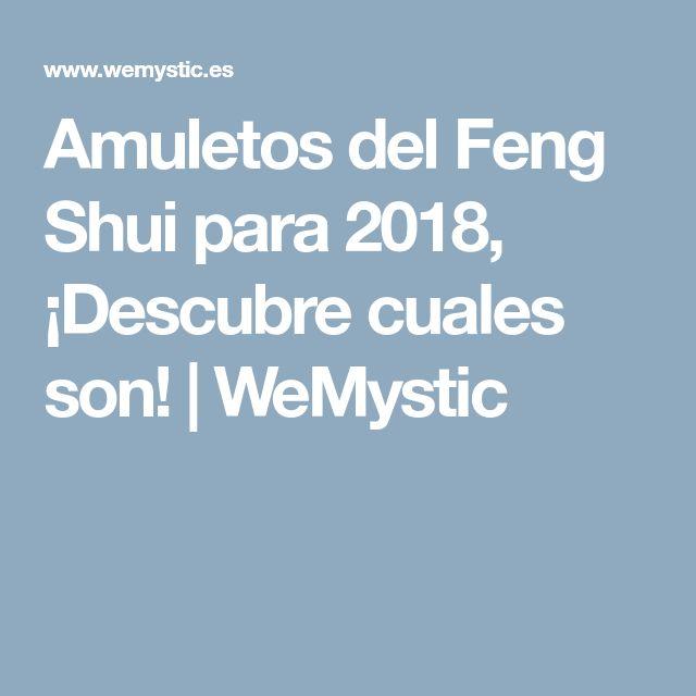 Amuletos del Feng Shui para 2018, ¡Descubre cuales son! | WeMystic