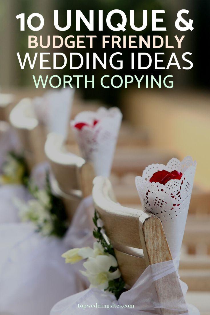 10 Unique Budget Friendly Wedding Ideas Topweddingsites Com Budget Friendly Wedding Eco Chic Wedding Wedding