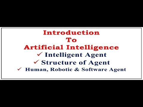 ++++Please Like, Share & Subscribe++++ Introduction to Artificial Intelligence, how to define Intelligent Agent, What is  Percept, what is sensor and actuators in agent, Human Agent, Robotic Agent,Software Agent. Artificial intelligence Introduction to artificial intelligence Definition of...