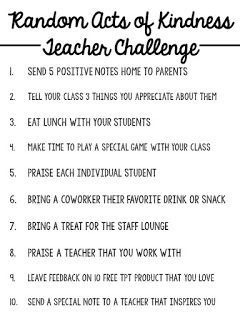 HELLO, FRIENDS! With tomorrow being Random Acts of Kindness Day, I was inspired to create a challenge for myself and my fellow teachers! I bring you..... The Random Acts of Kindness Teacher Challenge