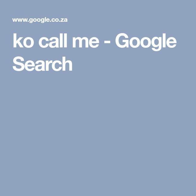 ko call me - Google Search