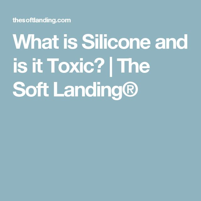 What is Silicone and is it Toxic? | The Soft Landing®