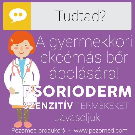 TUDTAD? A gyermekkori ekcémás bőr ápolására mi a PSORIODERM SENSITIVE termékeket javasoljuk! Használj PSORIODERM SENSITIVE TERMÉKEKET a bőr mindennapos ápolására! www.pezomed.com www.psorioderm.com