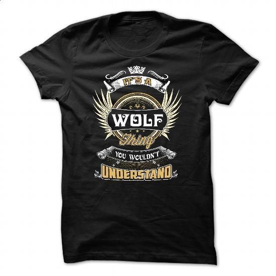 WOLF, WOLF SHIRT,ITS A WOLF THING YOU WOULDNT UNDERSTAND, - #custom hoodies #design t shirt. ORDER NOW => https://www.sunfrog.com/LifeStyle/WOLF-WOLF-SHIRTITS-A-WOLF-THING-YOU-WOULDNT-UNDERSTAND.html?60505