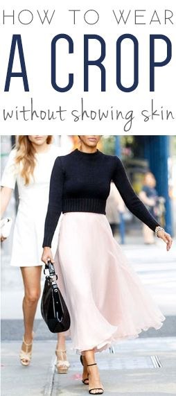 How to wear a crop shirt without revealing any skin.