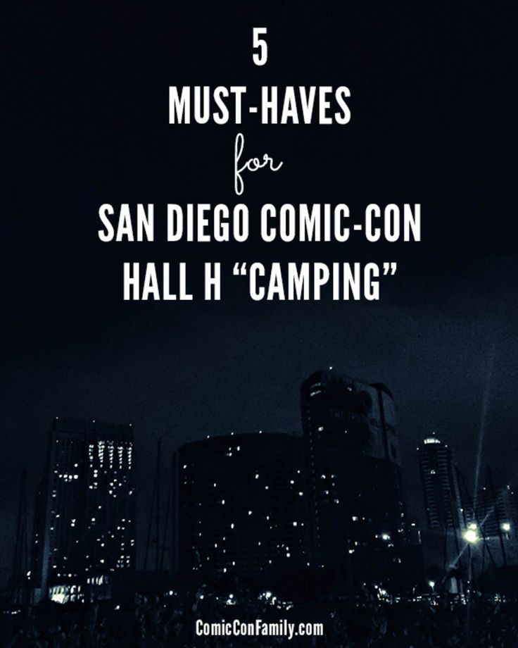 Want to get into Hall H at San Diego Comic-Con? Many attendees line up the night before for Hall H panels. If you will be, you might want to have these items with you.
