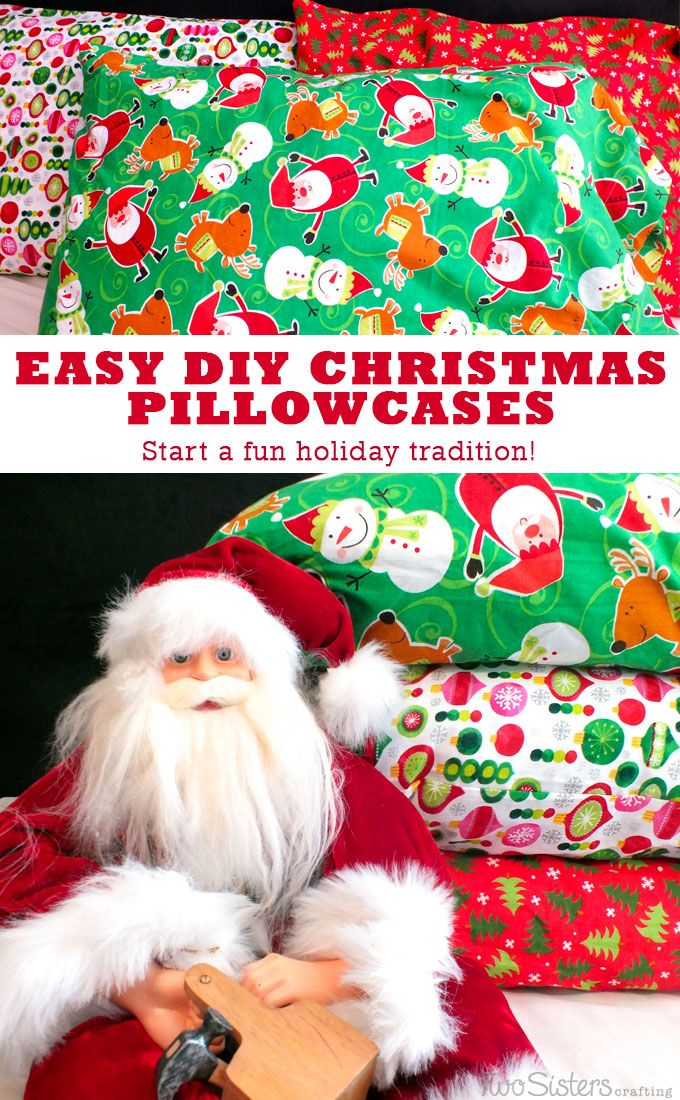 Start a fun new Christmas tradition by making these Easy DIY Christmas Pillowcases.They will be so special not only because they are so adorable but also because they are only used during the holiday season! For more great Christmas Crafts follow us at http://www.pinterest.com/2SistersCraft/