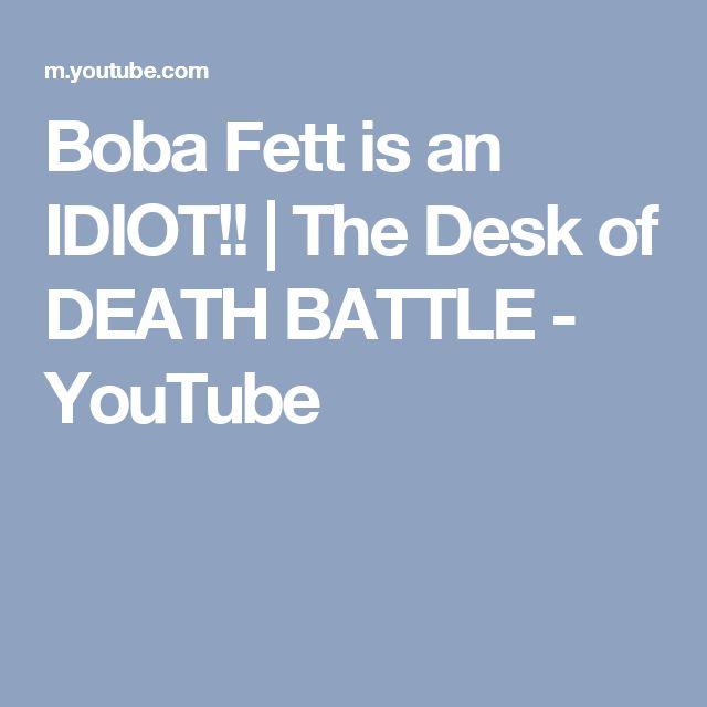 Boba Fett is an IDIOT!! | The Desk of DEATH BATTLE - YouTube