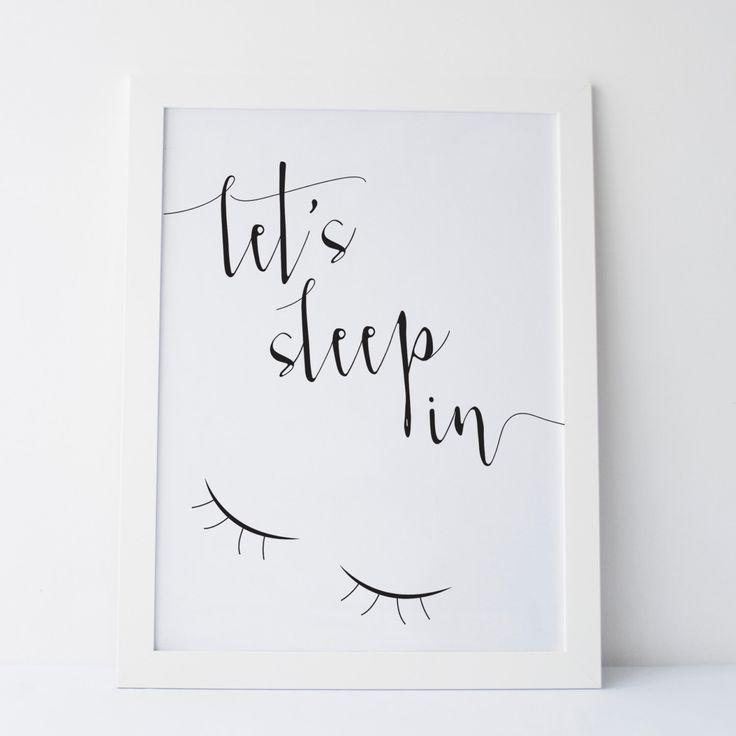 "Printable Art ""Let's Sleep In"" Print Gallery Wall Prints Typography Prints Bedroom Prints Dorm Decor Dorm Prints Dorm Art Wall Print by elemenopeedesign on Etsy https://www.etsy.com/listing/241253834/printable-art-lets-sleep-in-print"