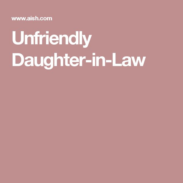 Unfriendly Daughter-in-Law